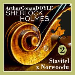 Audiokniha Návrat Sherlocka Holmese 2 - Stavitel z Norwoodu - Arthur Conan Doyle - Václav Knop