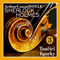 Audiokniha Návrat Sherlocka Holmese 3 - Tančící figurky - Arthur Conan Doyle - Václav Knop