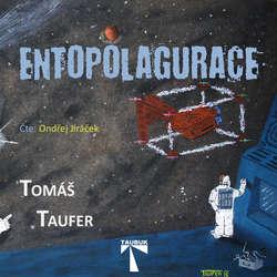 Audiokniha Entopolagurace - Tomáš Taufer - Ondřej Jiráček