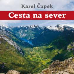 Audiokniha Cesta na sever - Karel Čapek - Hanuš Bor