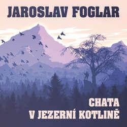 Audiokniha Chata v Jezerní kotlině - Jaroslav Foglar - Ondřej Kepka