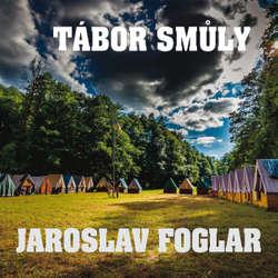 Audiokniha Tábor smůly - Jaroslav Foglar - Alfred Strejček