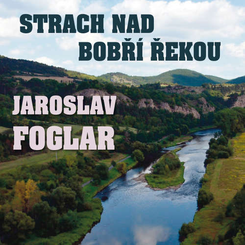 Audiokniha Strach nad Bobří řekou - Jaroslav Foglar - Alfred Strejček
