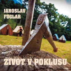 Audiokniha Život v poklusu - Jaroslav Foglar - Rudolf Pellar