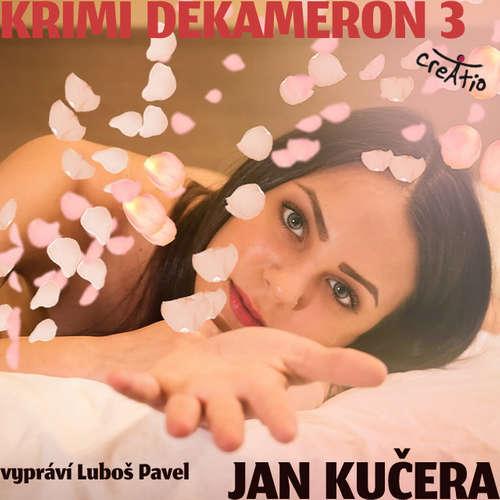 Audiokniha Krimi DEKAMERON 3 - Jan Kučera - Luboš Pavel