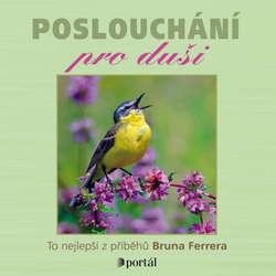 Audiokniha Poslouchání pro duši - Bruno Ferrero - Simona Postlerová