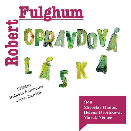 Audiokniha Opravdová láska - Robert Fulghum - Miroslav Hanuš