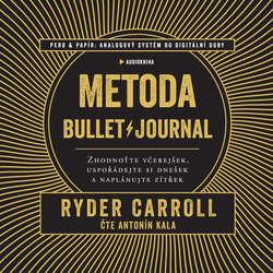 Audiokniha Metoda Bullet Journal - Ryder Carroll - Antonín Kala