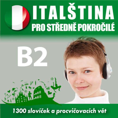 Audiokniha Italština pro středně pokročilé B2 - Tomáš Dvořáček - Rôzni Interpreti