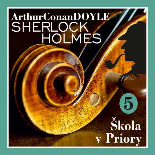 Audiokniha Návrat Sherlocka Holmese 5 - Škola v Priory - Arthur Conan Doyle - Václav Knop