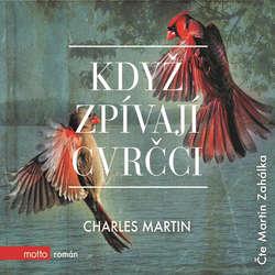 Audiokniha Když zpívají cvrčci - Charles Martin - Martin Zahálka