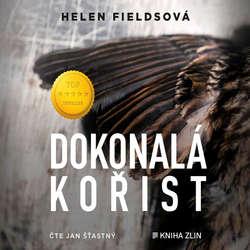Audiokniha Dokonalá kořist - Helen Fieldsová - Jan Šťastný