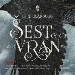 Audiokniha Šest vran - Leigh Bardugo - Tereza Dočkalová