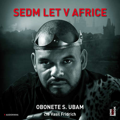 Audiokniha Sedm let v Africe - Obonete S. Ubam - Vasil Fridrich