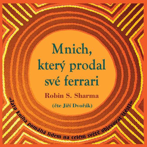 Audiokniha Mnich, který prodal své ferrari - Robin Shilp Sharma - Jiří Dvořák