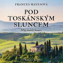 Audiokniha Pod toskánským sluncem - Frances Mayesová - Renata Volfová
