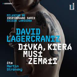 Audiokniha Dívka, která musí zemřít - David Lagercrantz - Martin Stránský