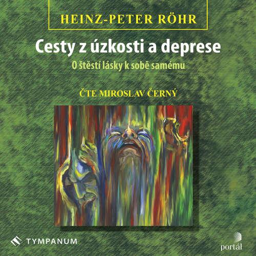 Audiokniha Cesty z úzkosti a deprese - Heinz-Peter Röhr - Miroslav Černý