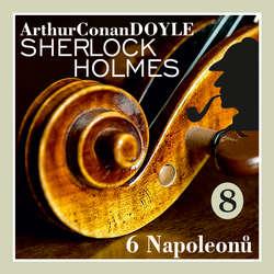 Audiokniha Návrat Sherlocka Holmese 8 - Šest Napoleonù - Arthur Conan Doyle - Václav Knop