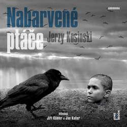 Audiokniha Nabarvené ptáče - Jerzy Kosinski - Jiří Köhler