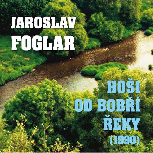 Audiokniha Hoši od Bobří řeky (1990) - Jaroslav Foglar - Ladislav Mrkvička