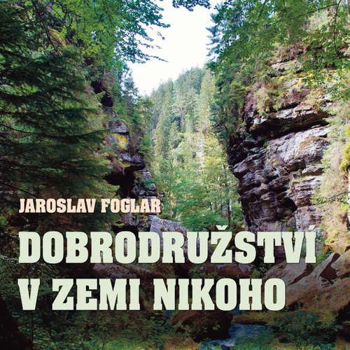 Audiokniha Dobrodružství v Zemi nikoho - Jaroslav Foglar - Alfred Strejček