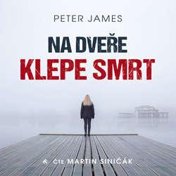 Audiokniha Na dveře klepe smrt - Peter James - Martin Siničák