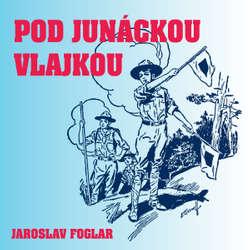 Audiokniha Pod junáckou vlajkou - Jaroslav Foglar - Ondřej Kepka
