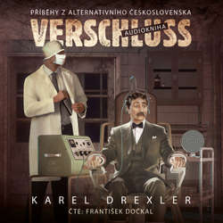 Audiokniha Verschluss - Karel Drexler - František Dočkal