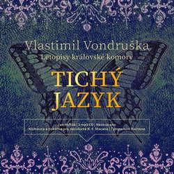 Audiokniha Tichý jazyk - Vlastimil Vondruška - Jan Hyhlík