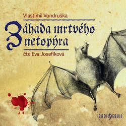 Audiokniha Záhada mrtvého netopýra - Vlastimil Vondruška - Eva Josefíková
