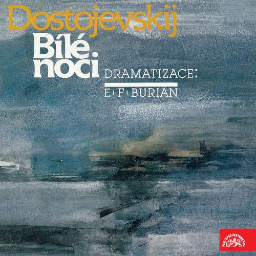 Audiokniha Dostojevskij, dramatizace E.F.Burian: Bílé noci - Fjodor Michajlovič Dostojevskij - Jana Andresíková