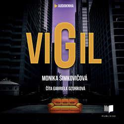Audiokniha VIGIL - Monika Šimkovičová - Gabriela Dzuríková