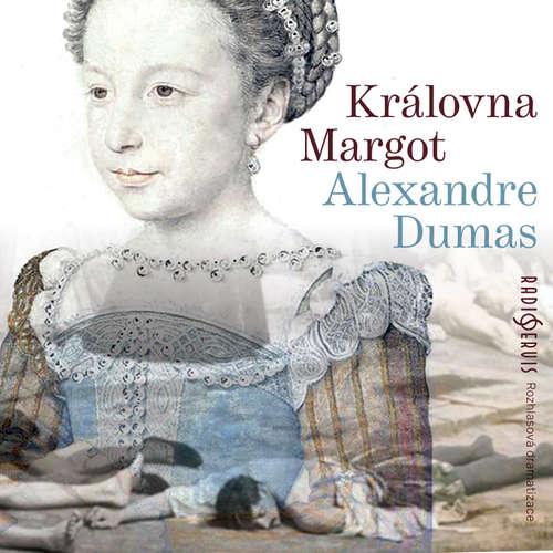 Audiokniha Královna Margot - Alexandre Dumas - Otakar Brousek