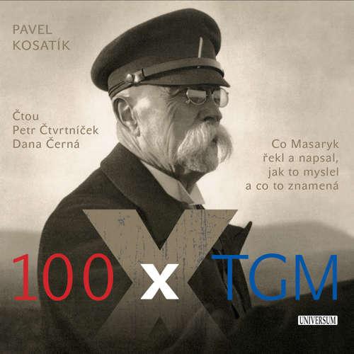 Audiokniha 100 x TGM - Pavel Kosatík - Dana Černá