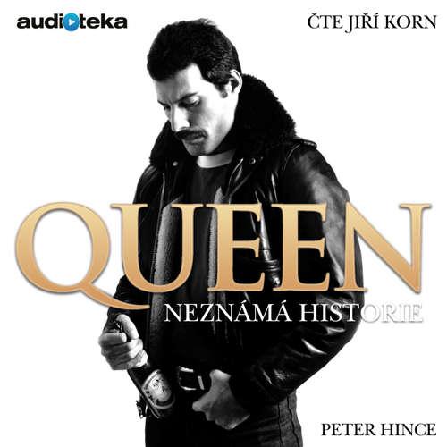 Audiokniha Queen - Neznámá historie - Peter Hince - Jiří Korn