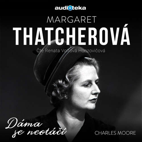 Margaret Thatcherová - Dáma se neotáčí