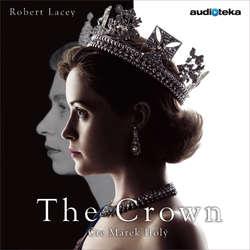 Audiokniha The Crown - Robert Lacey - Marek Holý
