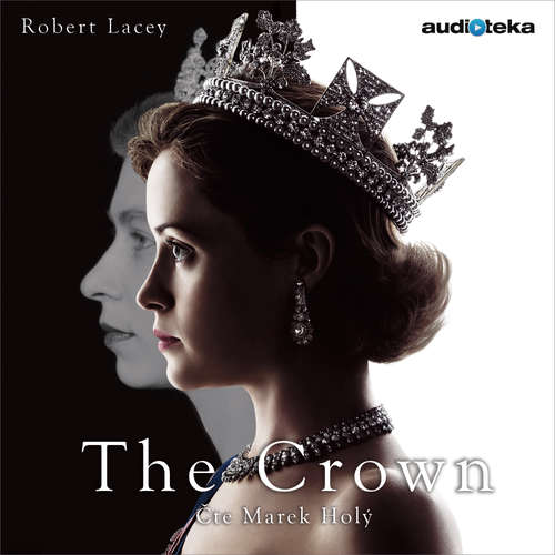 Audiokniha The Crown - Robert Lacey - Marek Holý
