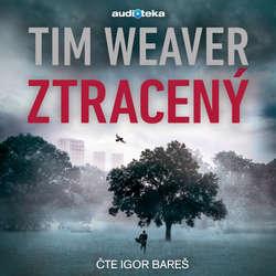 Audiokniha Ztracený - Tim Weaver - Igor Bareš