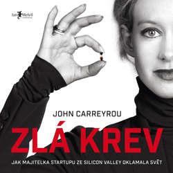 Audiokniha Zlá krev - John Carreyrou - Borek Kapitančik