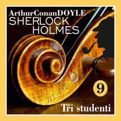 Audiokniha Návrat Sherlocka Holmese 9 - Tři studenti - Arthur Conan Doyle - Václav Knop