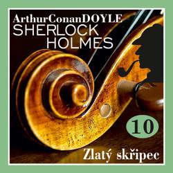 Audiokniha Návrat Sherlocka Holmese 10 - Zlatý skřipec - Arthur Conan Doyle - Václav Knop