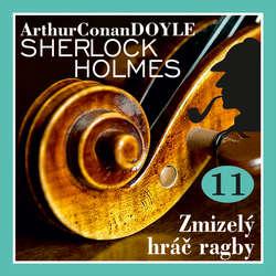 Audiokniha Návrat Sherlocka Holmese 11 - Zmizelý hráč ragby - Arthur Conan Doyle - Václav Knop
