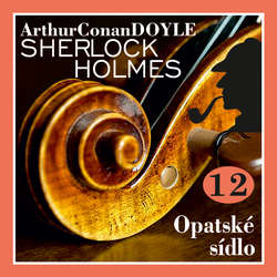 Audiokniha Návrat Sherlocka Holmese 12 - Opatské sídlo - Arthur Conan Doyle - Václav Knop