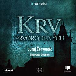 Audiokniha Krv prvorodených - Juraj Červenák - Marek Geišberg
