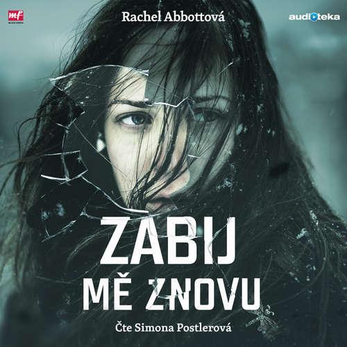 Audiokniha Zabij mě znovu - Rachel Abbottová - Simona Postlerová