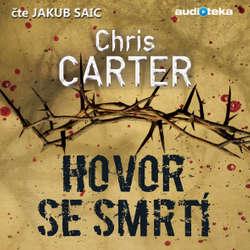 Audiokniha Hovor se smrtí - Chris Carter - Jakub Saic