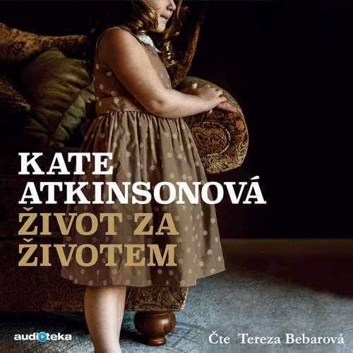 Audiokniha Život za životem - Kate Atkinsonová - Tereza Bebarová