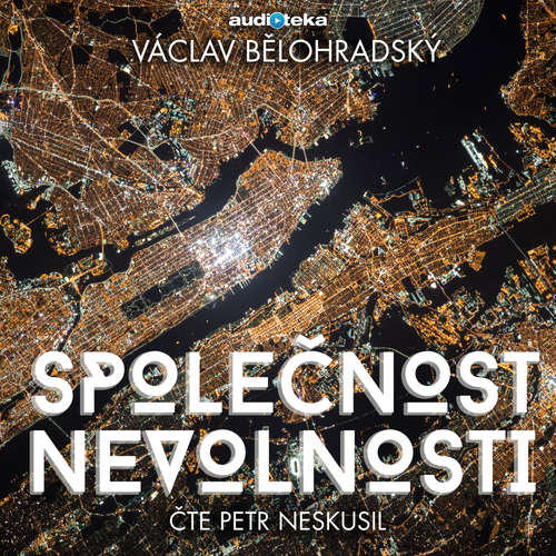 Audiokniha Společnost nevolnosti - Václav Bělohradský - Petr Neskusil
